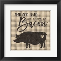 Let There be Bacon Framed Print