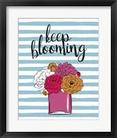 Framed Keep Blooming