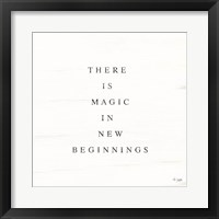 Framed There is Magic in New Beginnings